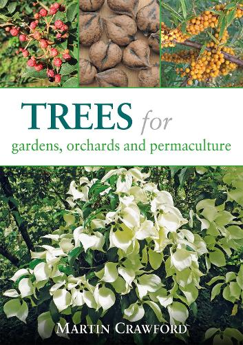 Trees for Gardens, Orchards and Permaculture (Paperback)