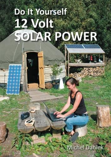 Do it Yourself 12 Volt Solar Power (Paperback)
