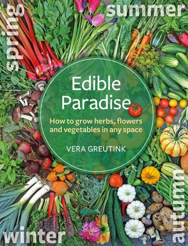 Edible Paradise: How to grow herbs, flowers, and vegetables in any space (Paperback)