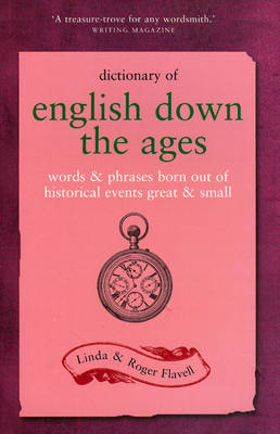 Dictionary of English Down the Ages: Words and Phrases Born Out of Historical Events, Great and Small - Dictionary (Paperback)