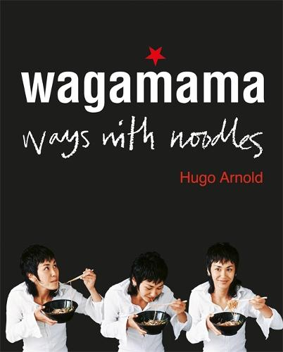 Wagamama Ways With Noodles (Paperback)