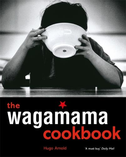 The Wagamama Cookbook (Paperback)