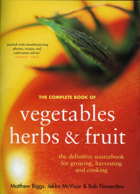 The Complete Book of Vegetables, Herbs and Fruit (Paperback)