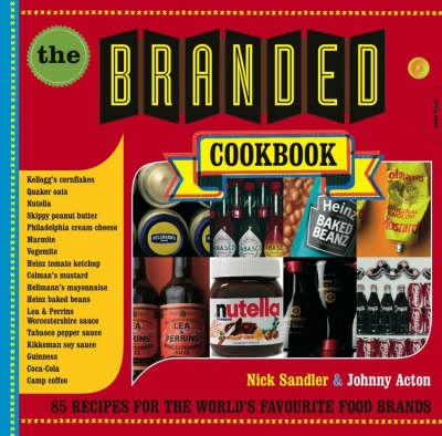 The Branded Cookbook: Recipes for the World's Favourite Food Brands (Hardback)