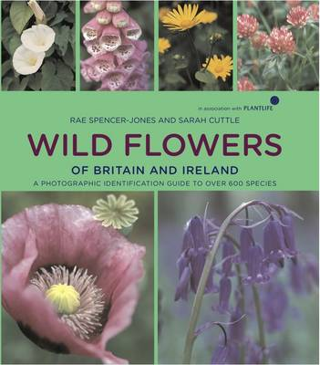 Wild Flowers Of Britain And Ireland In Ociation With Plant Life A Photographic Field