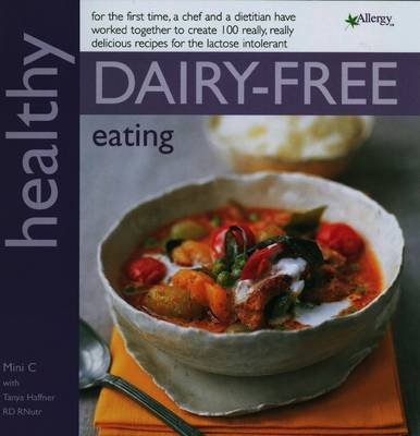 Healthy Dairy-Free Eating: In Association with Allergy UK - Healthy Eating Series (Paperback)