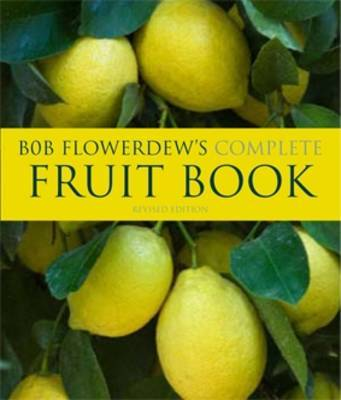 Bob Flowerdew's Complete Fruit Book (Paperback)