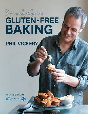 Seriously Good Gluten Free Baking (Hardback)