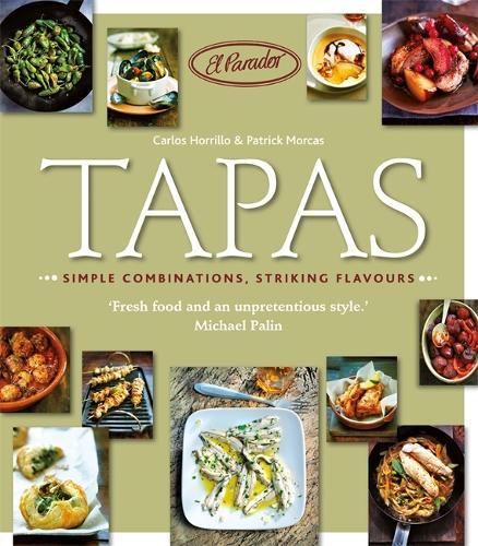 Tapas: Simple Combinations, Striking Flavours (Paperback)