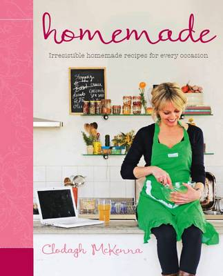 Homemade: Irresistible Homemade Recipes for Every Occasion (Hardback)