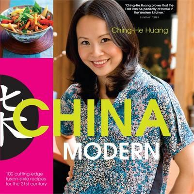 China Modern: 100 Cutting-edge, Fusian-style Recipes for the 21st Century (Paperback)