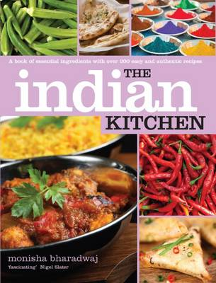 The Indian Kitchen: A Book of Essential Ingredients with Over 200 Easy and Authentic Recipes - Kitchen Series (Paperback)