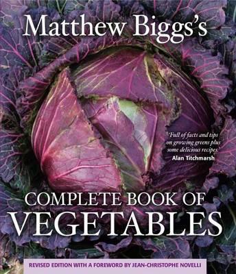 Matthew Biggs's Complete Book of Vegetables (Paperback)