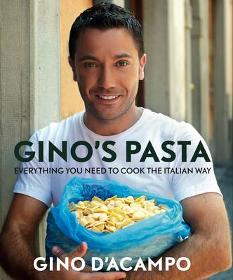 Gino's Pasta: Everything You Need to Cook the Italian Way (Hardback)