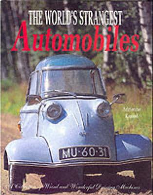 The World's Strangest Automobiles (Hardback)