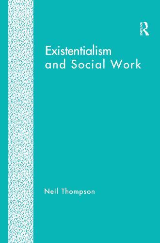 Existentialism and Social Work (Hardback)