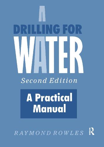 Drilling for Water: A Practical Manual (Paperback)