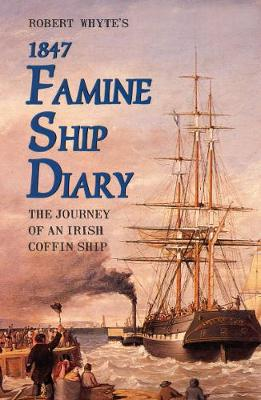 Robert Whyte's Famine Ship Diary 1847 (Paperback)