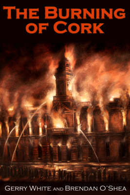 The Burning of Cork (Paperback)