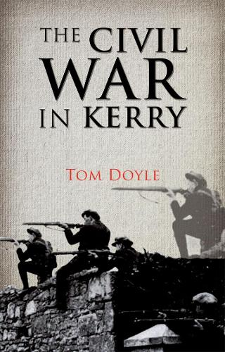 The Civil War in Kerry: Defending the Republic (Paperback)