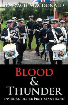 Cover Blood & Thunder: Inside an Ulster Protestant Band
