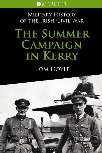 The Summer Campaign In Kerry - Mercier's History of the Irish Civil War (Paperback)