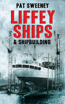 Liffey Ships and Shipbuilding (Paperback)