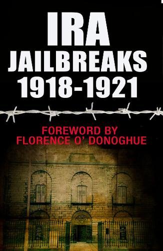 IRA Jailbreaks 1918-1921 (Paperback)