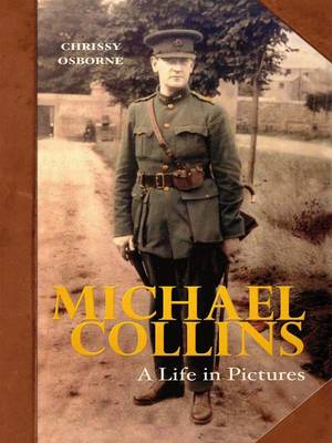 Michael Collins: A Life in Pictures (Paperback)