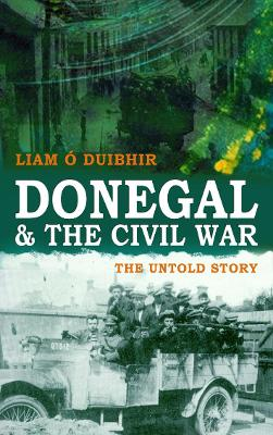 Donegal and the Civil War: The Untold Story (Paperback)