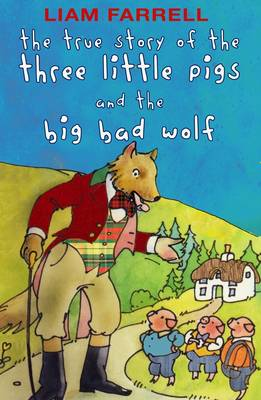 The True Story of the Three Little Pigs and the Big Bad Wolf (Paperback)