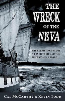 The Wreck of the Neva: The Horrifying Fate of a Convict Ship and the Irish Women Aboard (Paperback)