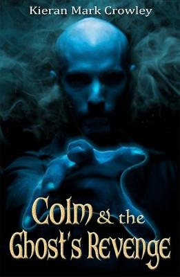 Colm and the Ghost's Revenge - Colm 2 (Paperback)