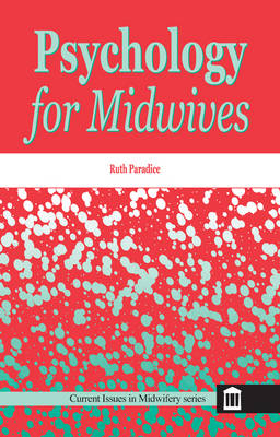 Psychology for Midwives - Current Issues in Midwifery (Paperback)