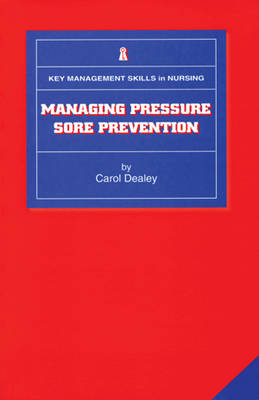 Managing Pressure Sore Prevention - Key Management Skills in Nursing S. v. 5 (Paperback)