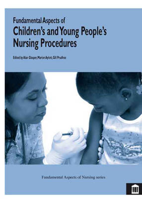 Fundamental Aspects of Children's and Young People's Nursing Procedures - Fundamental Aspects of Nursing (Paperback)