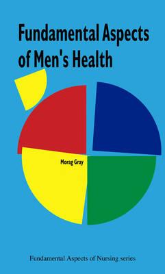 Fundamental Aspects of Men's Health Nursing - Fundamental Aspects of Nursing (Paperback)