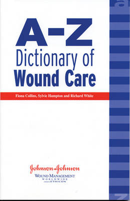A-Z Dictionary of Wound Care (Paperback)
