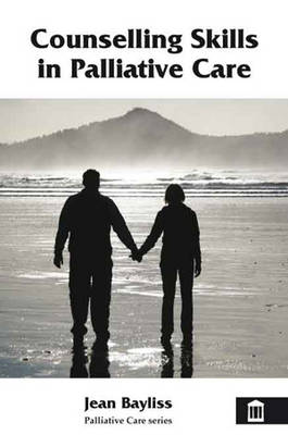 Counselling Skills in Palliative Care - Palliative Care (Paperback)