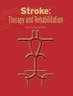 Stroke Therapy and Rehabilitation: BJTR/Hospital Medicine Monograph - British Journal of Nursing (BJN) Monograph (Paperback)