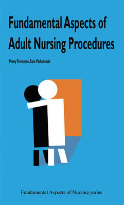 Fundamental Aspects of Adult Nursing Procedures - Fundamental Aspects of Nursing (Paperback)