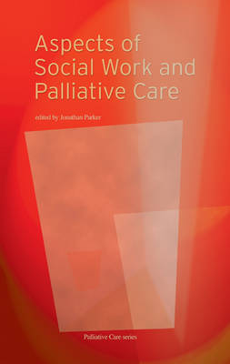 Aspects of Social Work and Palliative Care - Palliative Care (Paperback)