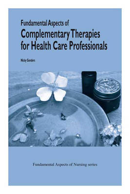 Fundamental Aspects of Complementary Therapies and Health - Fundamental Aspects of Nursing (Paperback)