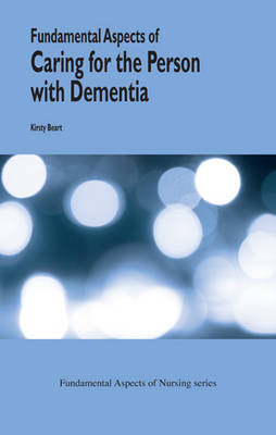Fundamental Aspects of the Caring for the Person with Dementia - Fundamental Aspects of Nursing (Paperback)
