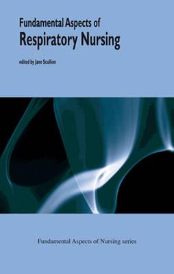 Fundamental Aspects of Respiratory Nursing - Fundamental Aspects of Nursing (Paperback)