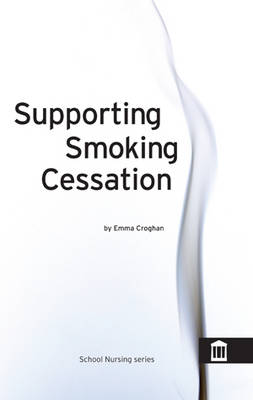 Supporting Smoking Cessation: A Guide to Helping People Stop Smoking (Paperback)