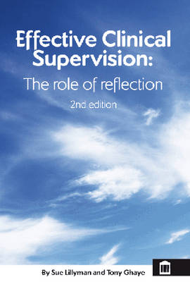 Effective Clinical Supervision: The Role of Reflection (Paperback)