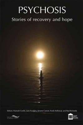 Psychosis: Stories of Recovery and Hope (Paperback)