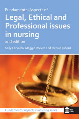 Fundamental Aspects of Legal, Ethical & Professional Issues - Fundamental Aspects of Nursing (Paperback)