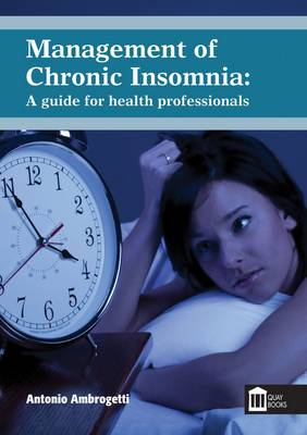 Management of Chronic Insomnia: A Guide for the Health Professionals (Paperback)